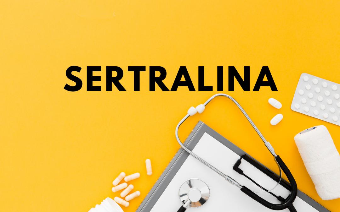 Sertralina: o que é, para que serve e efeitos colaterais